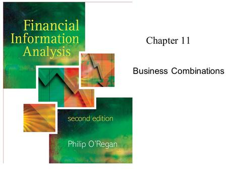 Chapter 11 Business Combinations. Financial Information Analysis2 Copyright 2006 John Wiley & Sons Ltd Business Combinations (Groups) Most large UK plc's.