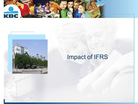 Impact of IFRS Foto gebouw. 2 Disclaimer By its nature, the information in this presentation involves numerous assumptions, uncertainties and opportunities,