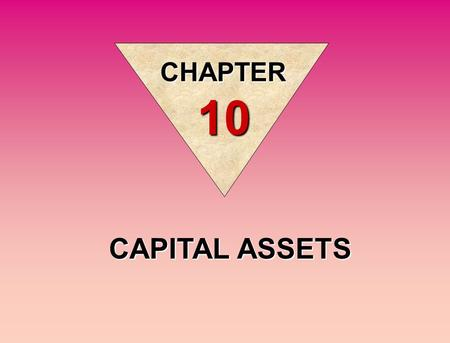 CAPITAL ASSETS CHAPTER 10. Capital assets are long-lived assets that are used in the operations of a business and are not intended for sale to customers.
