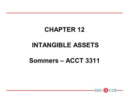 Chapter 12 intangible assets Sommers – ACCT 3311