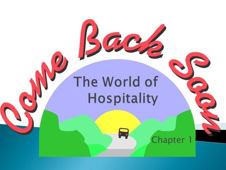 "Chapter 1. Meeting the needs of guests with kindness and goodwill Derived from the Latin word hospes, which means host or guest Hospitality is a ""people."