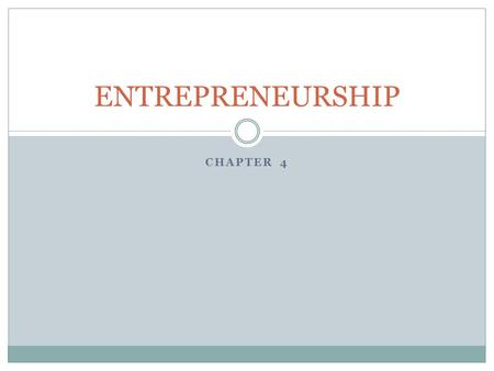 ENTREPRENEURSHIP Chapter 4.