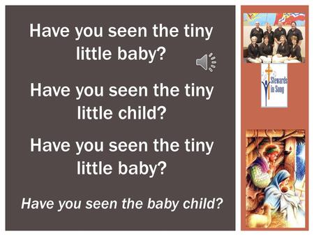 Have you seen the tiny little baby?