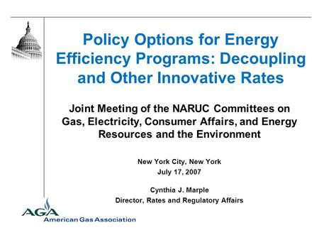 Policy Options for Energy Efficiency Programs: Decoupling and Other Innovative Rates Joint Meeting of the NARUC Committees on Gas, Electricity, Consumer.