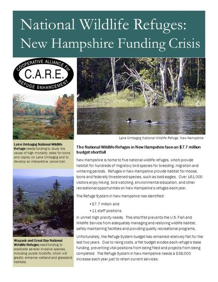 The National Wildlife Refuges in New Hampshire face an $7.7 million budget shortfall New Hampshire is home to five national wildlife refuges, which provide.