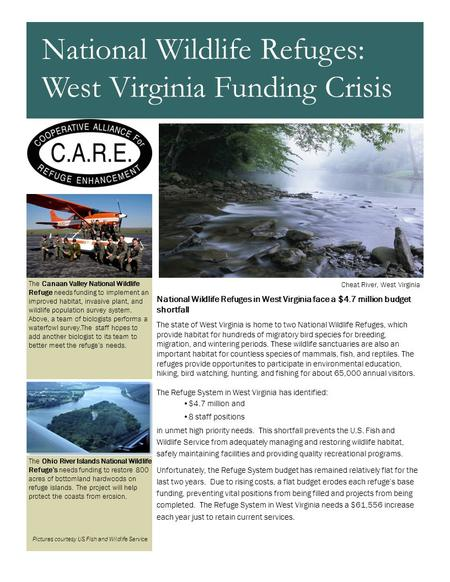 National Wildlife Refuges in West Virginia face a $4.7 million budget shortfall The state of West Virginia is home to two National Wildlife Refuges, which.