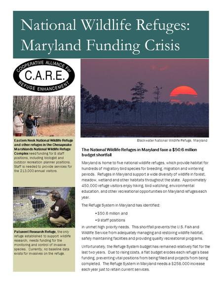 The National Wildlife Refuges in Maryland face a $50.6 million budget shortfall Maryland is home to five national wildlife refuges, which provide habitat.