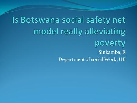 Sinkamba, R Department of social Work, UB. Outline introduction Objective Literature review Possible solutions Conclusion.