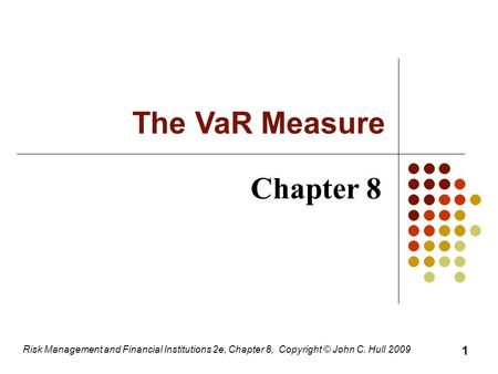 The VaR Measure Chapter 8