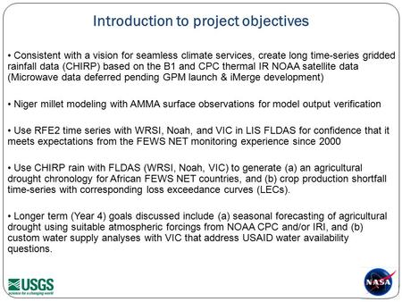 Introduction to project objectives Consistent with a vision for seamless climate services, create long time-series gridded rainfall data (CHIRP) based.