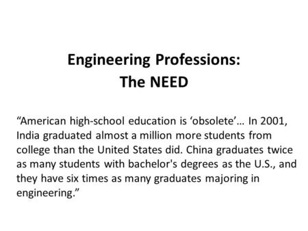 """American high-school education is 'obsolete'… In 2001, India graduated almost a million more students from college than the United States did. China graduates."