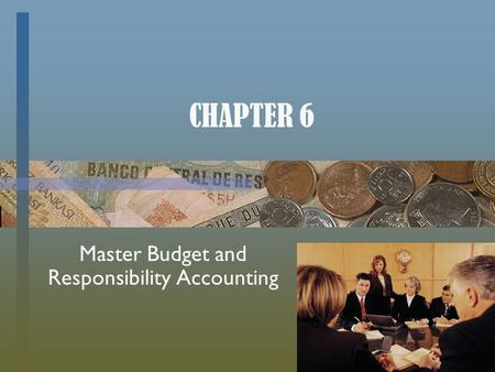Master Budget and Responsibility Accounting