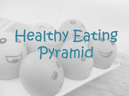 Healthy Eating Pyramid. Different foods contain different nutrients and substances important for health. No dish contain all the nutrients in sufficient.