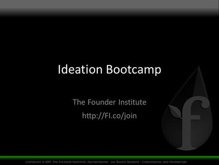 Ideation Bootcamp The Founder Institute