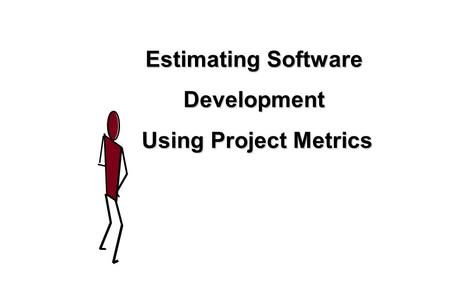 1 Estimating Software Development Using Project Metrics.