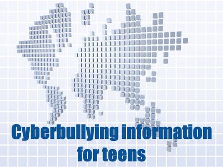 Cyberbullying information for teens. Are you a cyberbully? For the following questions: Give yourself a 0 = no, I have never done this 1 = yes, I have.