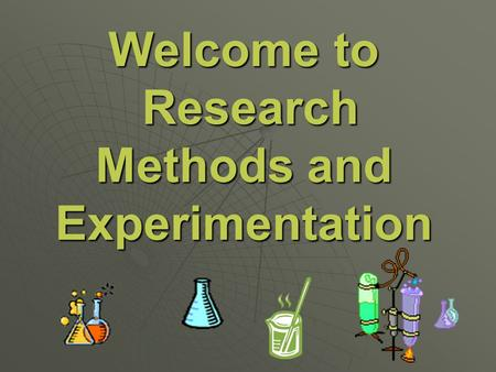 Welcome to Research Methods and Experimentation. How do psychologists collect data about behavior?