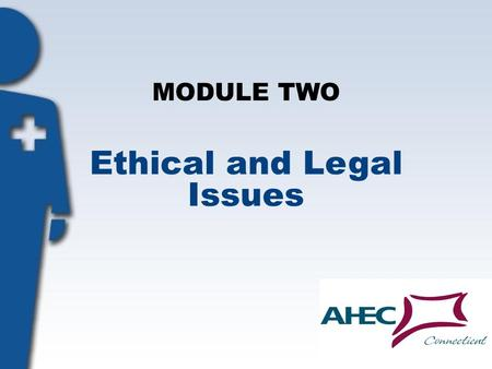 MODULE TWO Ethical and Legal Issues. Objectives: Particpants will: Understand privacy, confidentiality and ethics as they relate to being a volunteer.