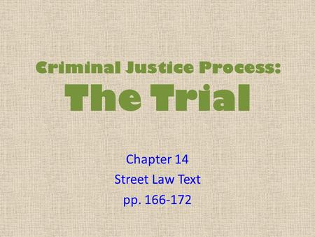 Criminal Justice Process: The Trial