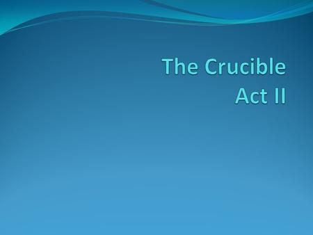 The Crucible Act II.