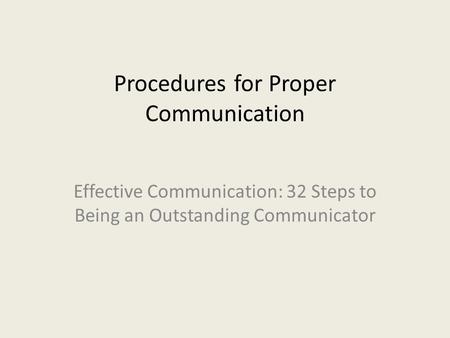 Procedures for Proper Communication