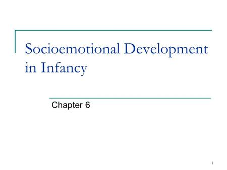 Socioemotional Development in Infancy