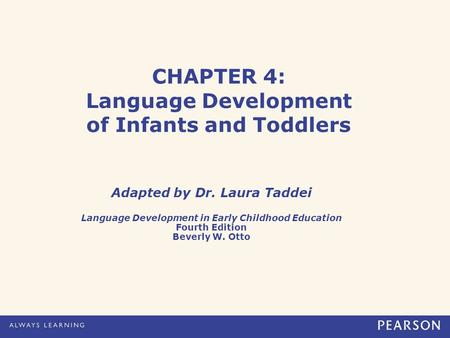 CHAPTER 4: Language Development of Infants and Toddlers