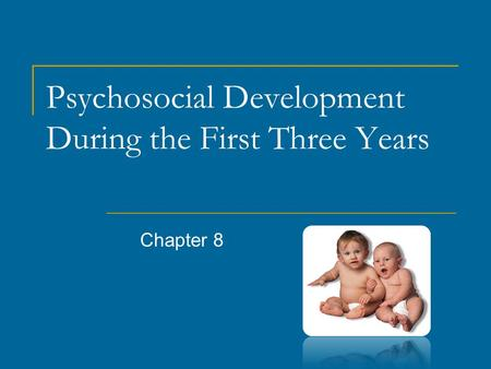 Psychosocial Development During the First Three Years