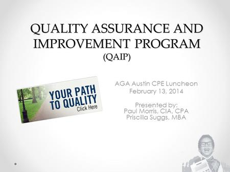 QUALITY ASSURANCE AND IMPROVEMENT PROGRAM (QAIP)