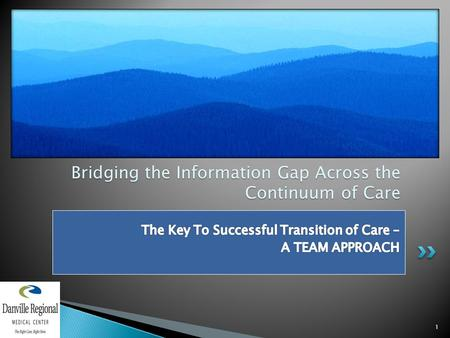 1 Bridging the Information Gap Across the Continuum of Care.