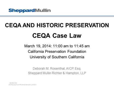 © Sheppard Mullin Richter & Hampton LLP 2014 CEQA Case Law March 19, 2014: 11:00 am to 11:45 am California Preservation Foundation University of Southern.