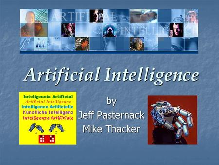 <strong>Artificial</strong> <strong>Intelligence</strong> by Jeff Pasternack Mike Thacker.