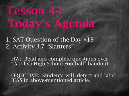 Lesson 44 Today's Agenda SAT Question of the Day #18