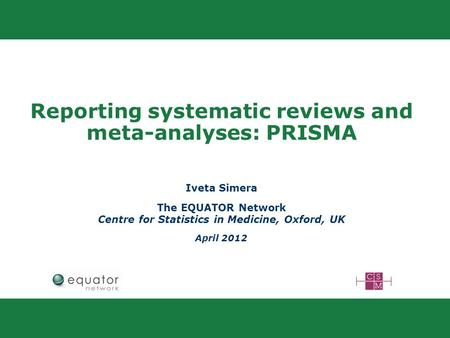 Reporting systematic reviews and meta-analyses: PRISMA