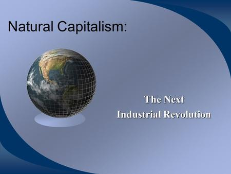 Natural Capitalism: The Next Industrial Revolution.