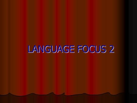 LANGUAGE FOCUS 2. 1. PRESENT PROGRESSIVE TENSE Be + Ving Change these verbs into present participle form. Ex. work  working travel  ……………………. swim 