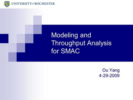 Modeling and Throughput Analysis for SMAC Ou Yang 4-29-2009.