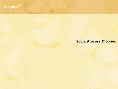 Chapter 7 Social Process Theories.