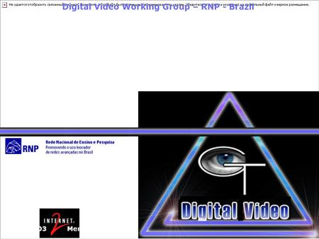 Digital Video Working Group – RNP - Brazil Spring 2003 Member Meeting Virtual Cheering - A Java TV Application for Interactive TV April 2002.