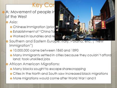 Key Concept 6.2 I  A: Movement of people into cities and the rural and areas of the West  Asia:  Chinese Immigration (prior to Exclusion Act)  Establishment.