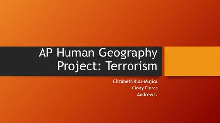 AP Human Geography Project: Terrorism