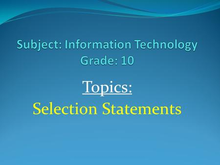 Subject: Information Technology Grade: 10