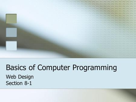 Basics of Computer Programming Web Design Section 8-1.