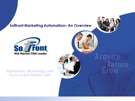 Experience, Technology and Focus in Mid Market CRM Soffront Marketing Automation– An Overview.