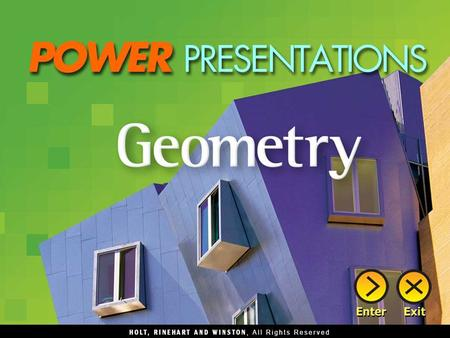 Chapter 1Foundations for Geometry Chapter 2Geometric Reasoning Chapter 3Parallel and Perpendicular Lines Chapter 4Triangle Congruence Chapter 5Properties.