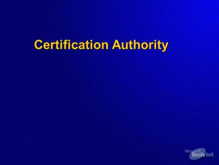 Certification Authority. Overview  Identifying CA Hierarchy Design Requirements  Common CA Hierarchy Designs  Documenting Legal Requirements  Analyzing.
