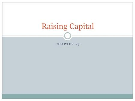 Raising Capital Chapter 15.