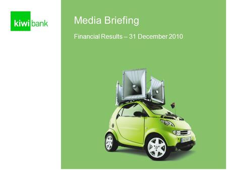 1 Media Briefing Financial Results – 31 December 2010.