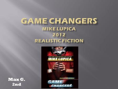 Game Changers Mike Lupica 2012 realistic fiction