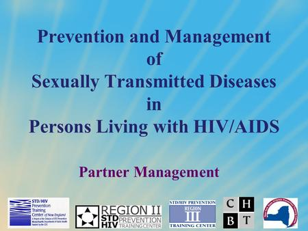 Prevention and Management of Sexually Transmitted Diseases in Persons Living with HIV/AIDS Partner Management.